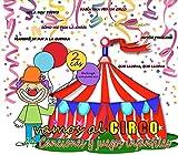 Vamos al Circo, Canciones y Juegos Infantiles