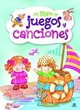 Mi Libro De Juegos Y Canciones Infantiles (Mi Libro de Entretenimientos)