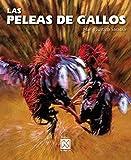 Las peleas de gallos/ Cockfight (Spanish Edition) by Maria Justina Sarabia (2006-09-20)
