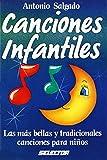 Canciones Infantiles: Las Mas Bellas Canciones Para Ninos = Children s Song Book