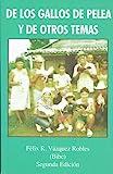 De Los Gallos de Pelea y de Otros Temas by Felix R. Vazquez Robles (2009-02-01)